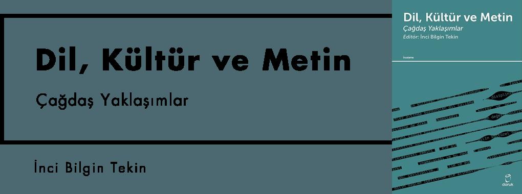 Dil, Kültür ve Metin Çağdaş Yaklaşımlar